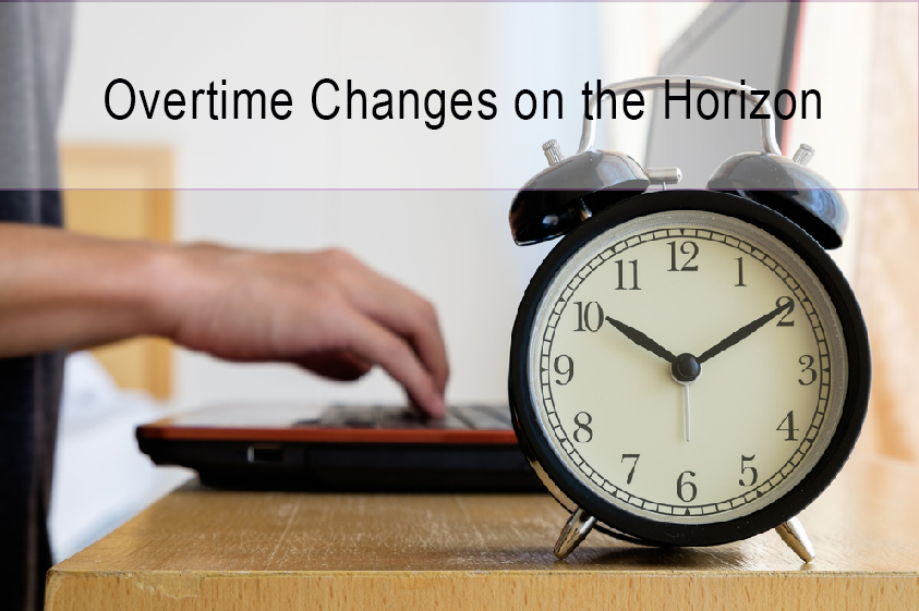 Overtime changes on the horizon