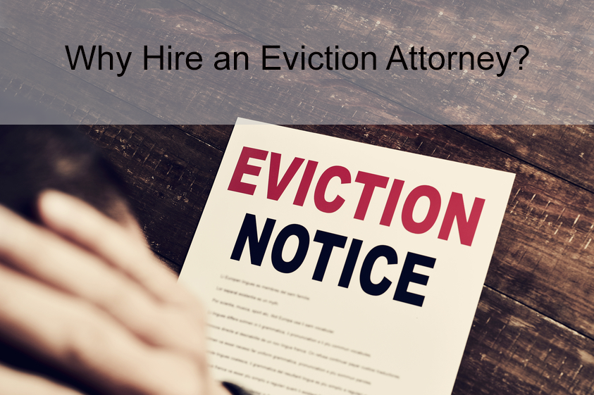 Why hire an eviction attorney?
